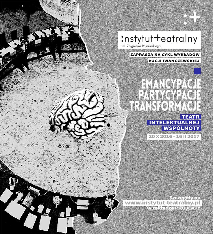 Partycypacje, emancypacje, transformacje. Teatr intelektualnej wspólnoty