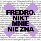 Nikt mnie nie zna | Fredro