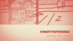 #INSTYTUTwsieci. Program Instytutu Teatralnego online | 30.03 - 05.04