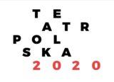 Spektakle TEATR POLSKA 2020