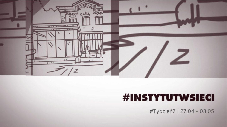 #INSTYTUTwsieci. Program Instytutu Teatralnego online   27.04 – 03.05