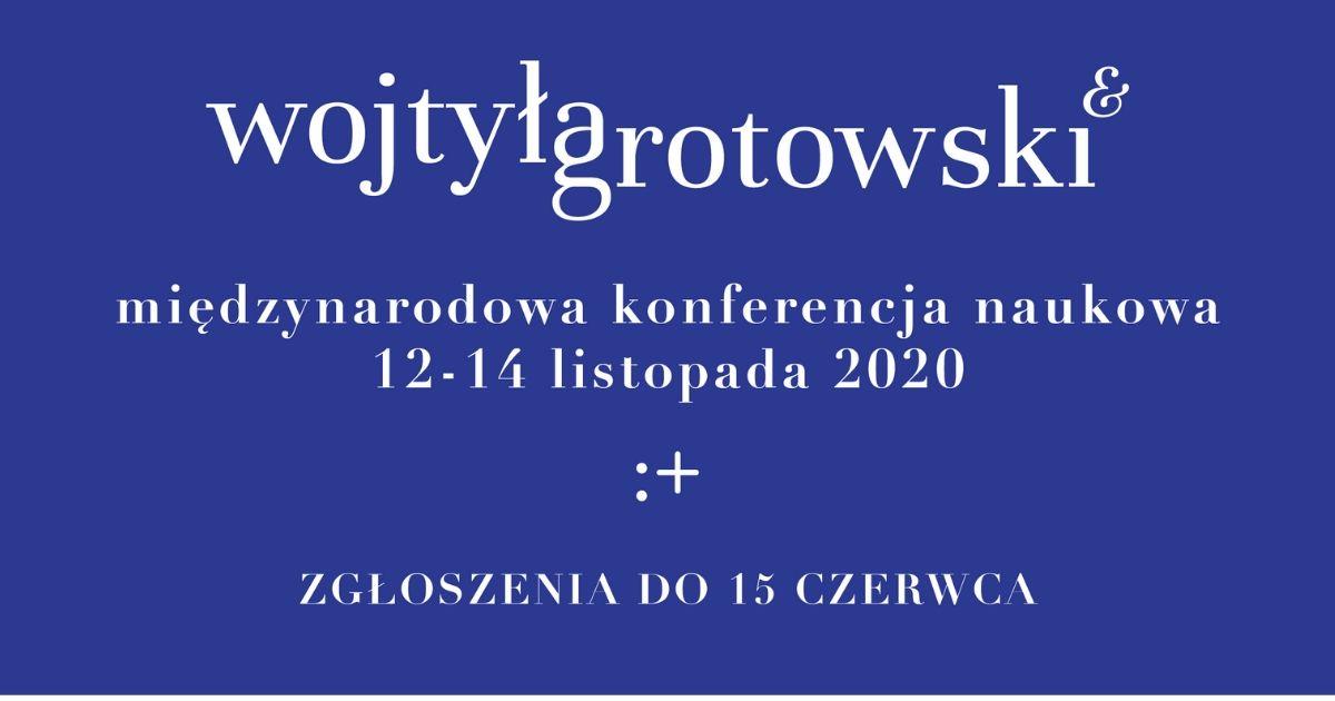 Wojtyła-Grotowski &. Międzynarodowa konferencja | CALL FOR PAPERS