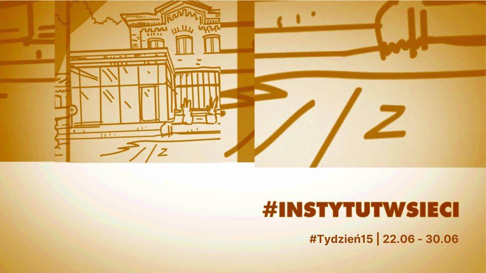 #INSTYTUTwsieci. Program Instytutu Teatralnego online | 22.06 – 30.06