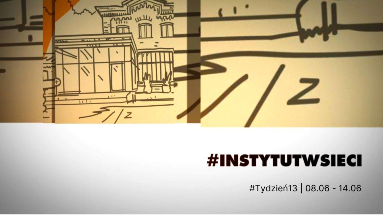 #INSTYTUTwsieci. Program Instytutu Teatralnego online | 08.06 – 14.06