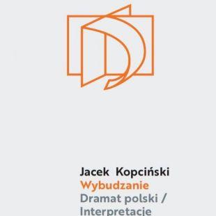 Książka wteatrze – Wybudzanie. Dramat polski. Interpretacje