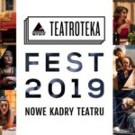 TEATROTEKA FEST 2019. DZIEŃ 3.