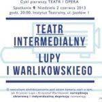 Teatr intermedialny Lupy i Warlikowskiego