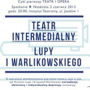 Teatr intermedialny Lupy iWarlikowskiego