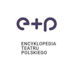 """Nowa odsłona internetowej """"Encyklopedii teatru polskiego"""""""