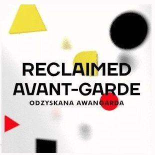 RECLAIMED AVANT-GARDE / SPACES OF THE AVANT-GARDE
