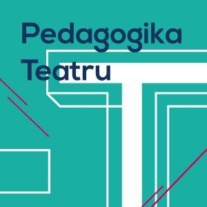 Studiuj Pedagogikę Teatru w2019/2020!