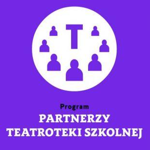 Nowy nabór doPartnerów Teatroteki Szkolnej!