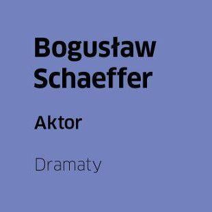 "BOGUSŁAW SCHAEFFER – ""AKTOR"""