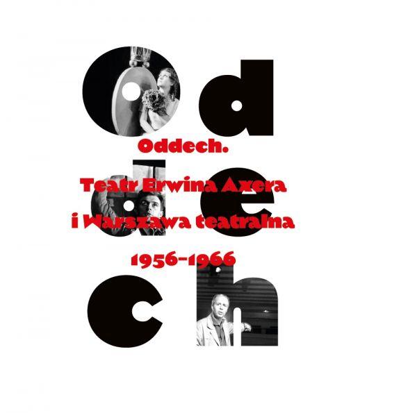 Oddech. Teatr Erwina Axera iWarszawa teatralna 1956–1966