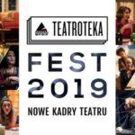 TEATROTEKA FEST 2019. DZIEŃ 1