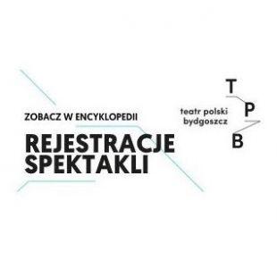 """Oglądaj spektakle w""""Encyklopedii teatru polskiego"""""""