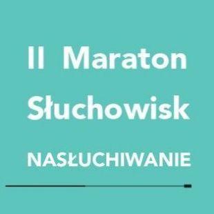II Maraton Słuchowisk NASŁUCHIWANIE