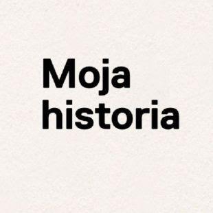 MOJA HISTORIA: MAGDALENA ZAWADZKA