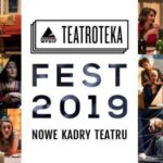 TEATROTEKA FEST 2019. DZIEŃ 2.