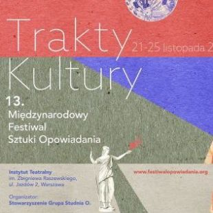 13. Międzynarodowy Festiwal Sztuki Opowiadania. Trakty Kultury.