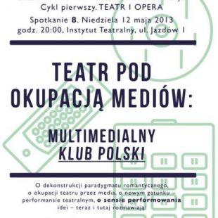 Teatr podokupacją mediów: multimedialny Klub polski