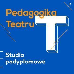 Pedagogika Teatru – STUDIA PODYPLOMOWE