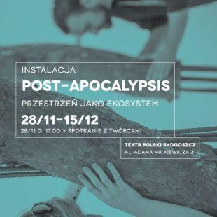 """Prezentacja instalacji """"Post-Apocalypsis"""" wBydgoszczy"""