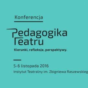 Konferencja Pedagogika teatru  DZIEŃ 2