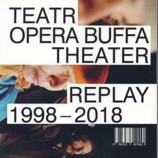 KSIĄŻKA WTEATRZE: Teatr Opera Buffa Theater – Replay 1998-2018