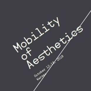 """Międzynarodowa konferencja """"Mobility of Aesthetics"""""""