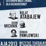 Bolat Atabajew - artysta wobec systemu autorytarnego. Co Europa może zrobić dla Kazachstanu?