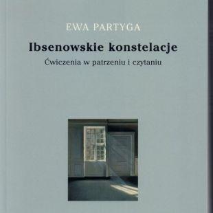 KSIĄŻKA WTEATRZE: Ibsenowskie konstelacje. Ćwiczenia wpatrzeniu iczytaniu