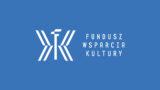 Fundusz Wsparcia Kultury uruchomiony. Wnioski do21 października