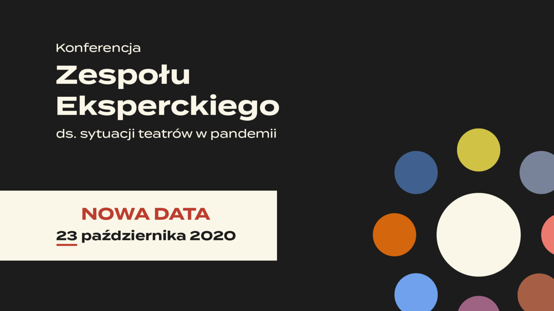 Konferencja Zespołu Eksperckiego ds.sytuacji teatrów. Zadaj pytanie! | KONFERENCJA ONLINE