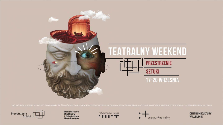 Lubelski weekend spektakli. Rozpoczynamy teatralną część programu Przestrzenie Sztuki