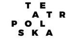 Otwieramy TEATR POLSKA 2021