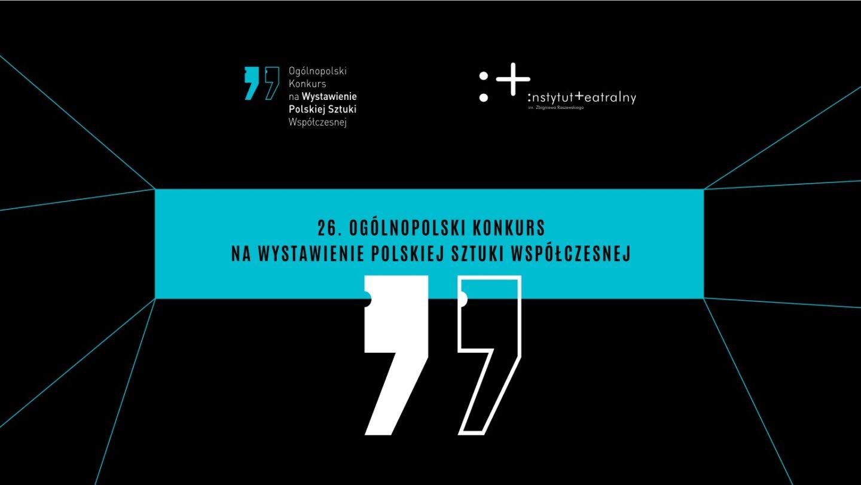 Finał 26. edycji Konkursu naWystawienie Polskiej Sztuki Współczesnej wnajbliższą środę