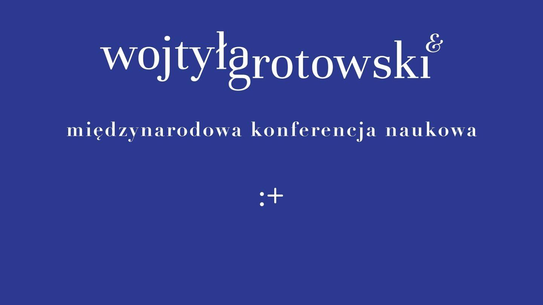 Wojtyła-Grotowski &. | Zmiana terminu konferencji