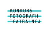 Konkurs Fotografii Teatralnej – VII edycja