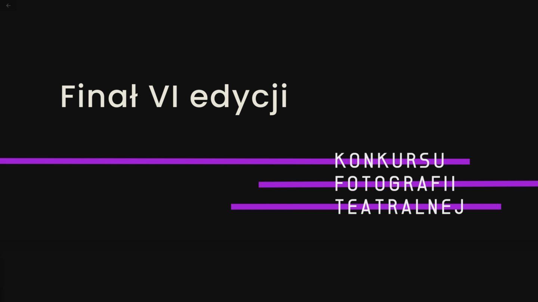 Najlepsze zdjęcia sezonu 2019/2020. Transmisja finału VI edycji Konkursu Fotografii Teatralnej