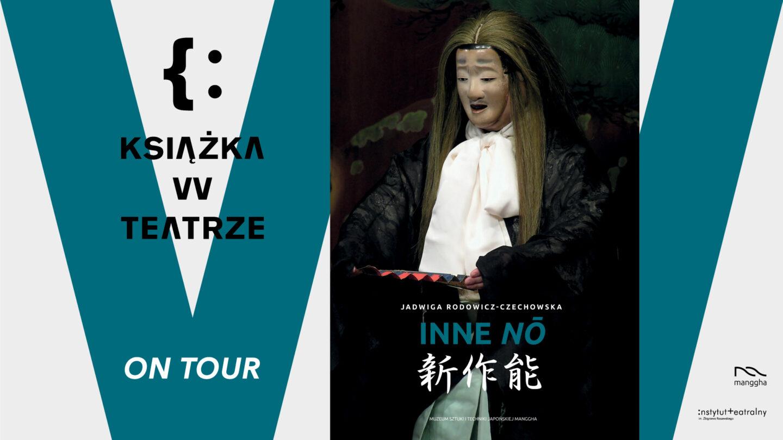"""""""Książka wteatrze"""" on tour: INNE NŌ"""