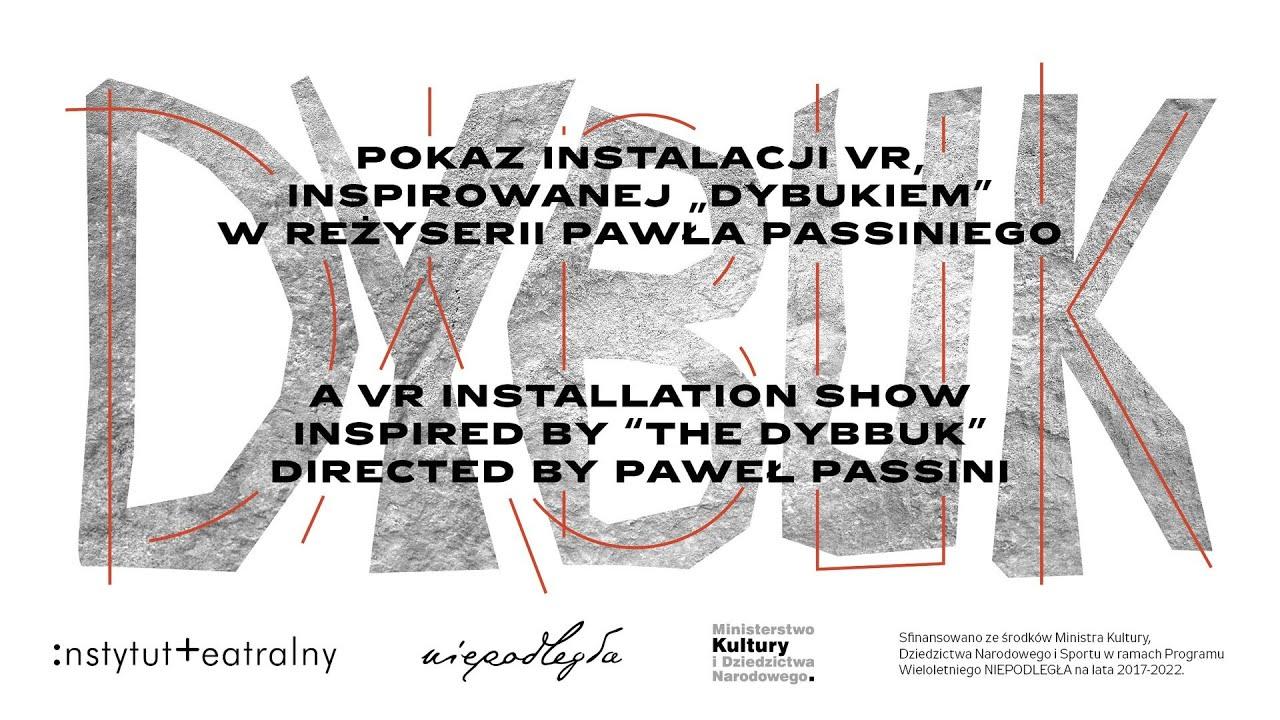 Cwiszen… / Napograniczu światów   Pokaz instalacji VR Pawła Passiniego   DYBUK nastulecie