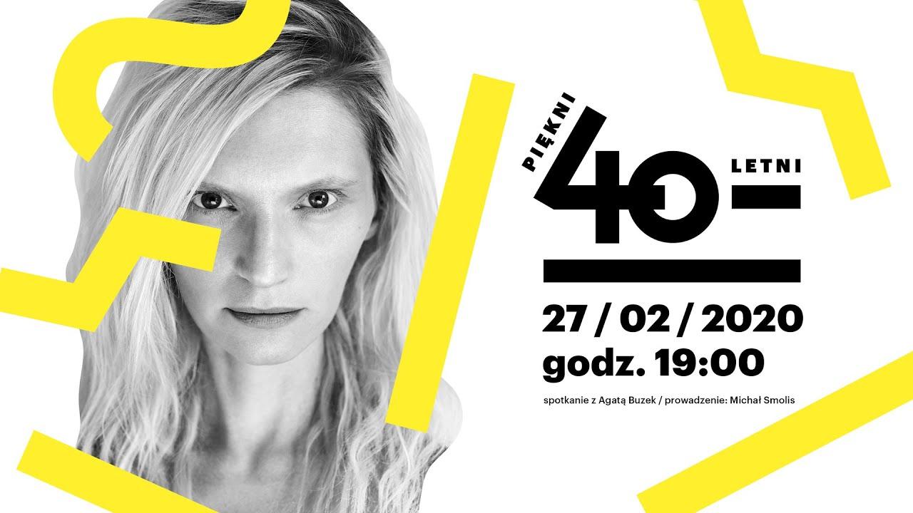 Piękni czterdziestoletni: Agata Buzek