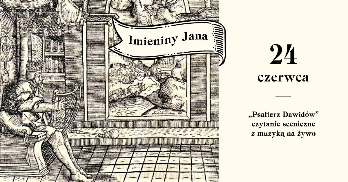 """Imieniny Jana: czytanie """"Psałterza Dawidowego"""" zmuzyką nażywo"""