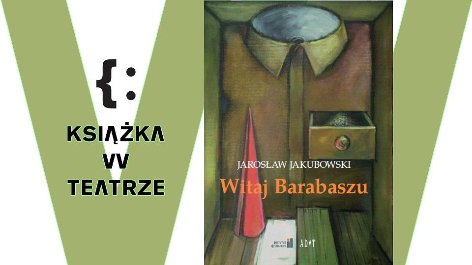 Książka wteatrze   Witaj Barabaszu