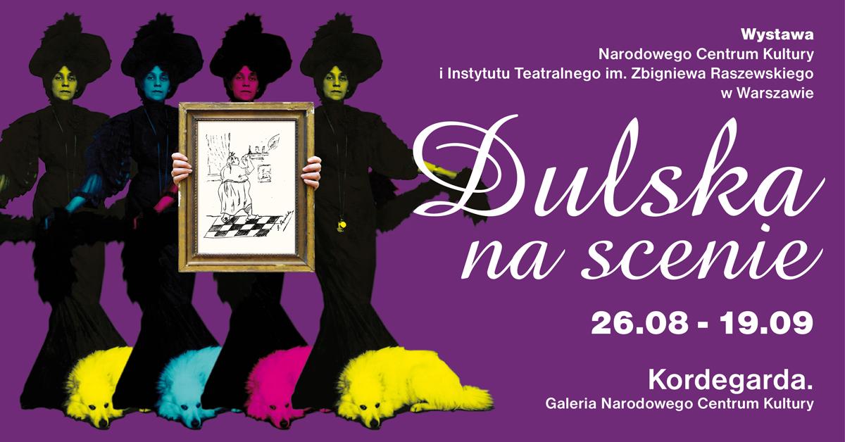 Dulska nascenie. Nowa wystawa Instytutu Teatralnego iNarodowego Centrum Kultury
