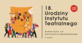 18. Urodziny Instytutu Teatralnego. Młodzi dla teatru, teatr dla młodych