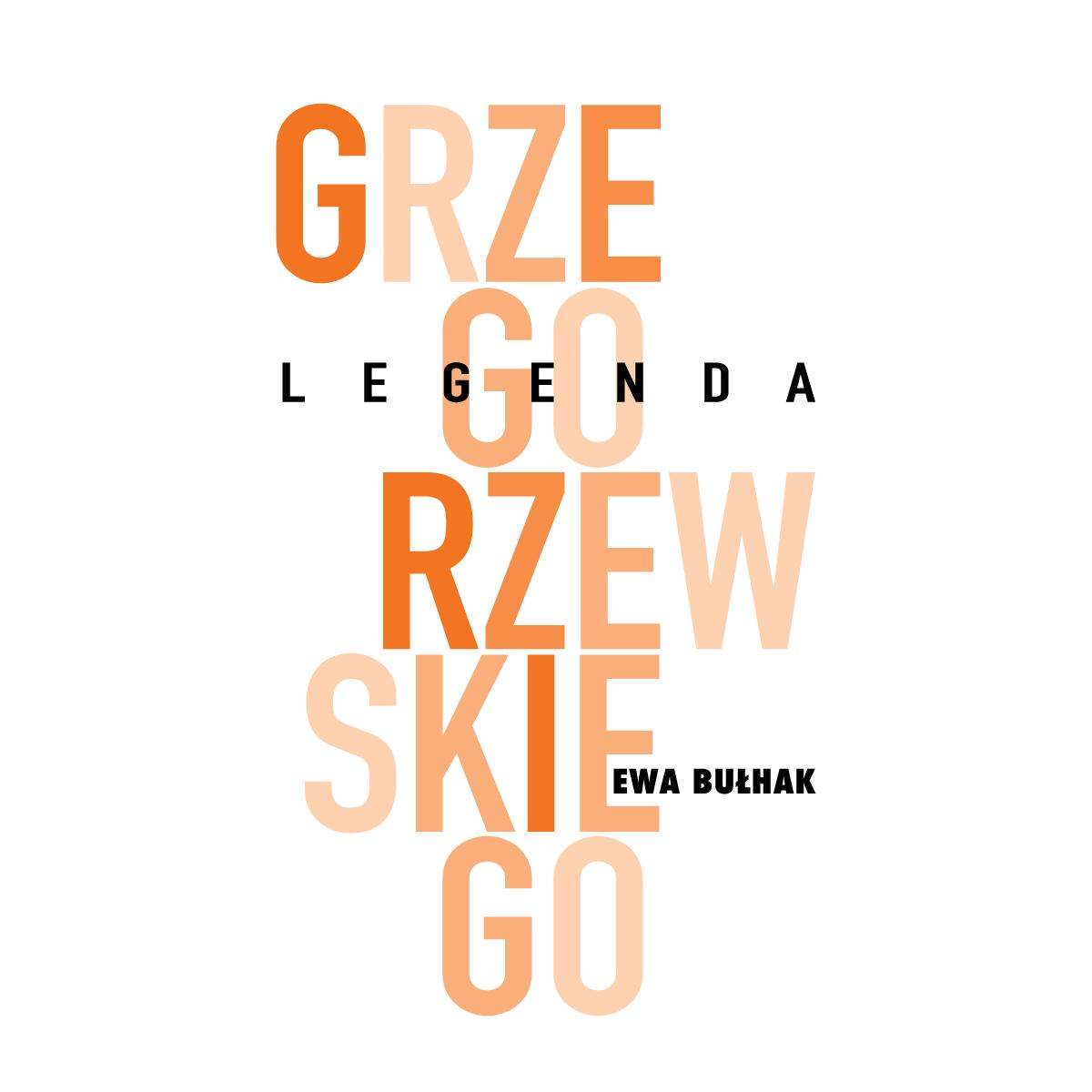 """""""Legenda Grzegorzewskiego"""". Ewa Bułhak"""