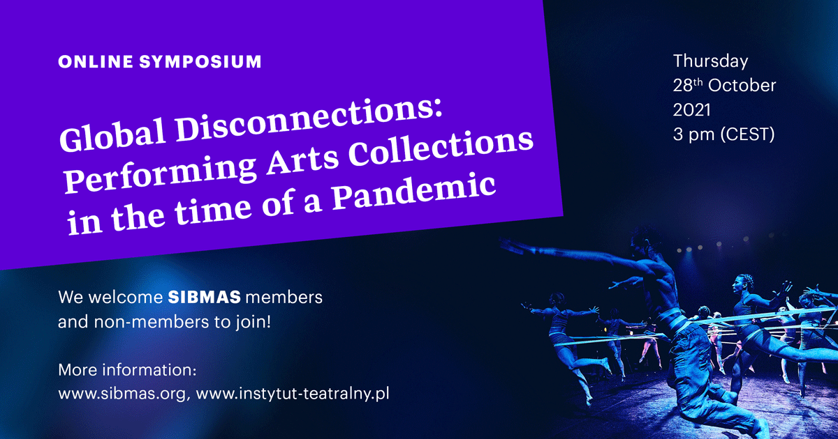 SIBMAS symposium | Global Disconnections: Performing Arts Collections in the time of aPandemic