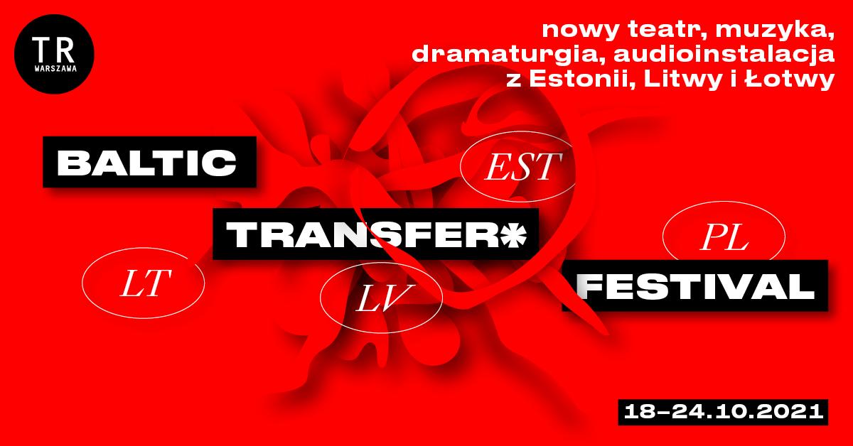 Spotkanie znowymi formami teatru krajów bałtyckich. BALTIC TRANSFER* Festival wWarszawie